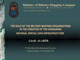 THE ROLE OF THE MILITARY MAPPING ORGANISATIONS  IN THE CREATION OF THE HUNGARIAN