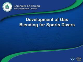 Development of Gas Blending for Sports Divers