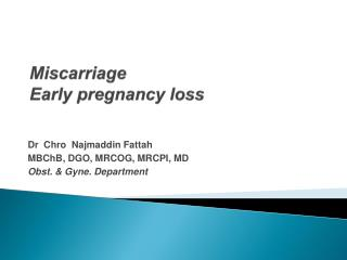 Miscarriage  Early pregnancy loss