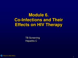 Module 6. Co-Infections and Their Effects on HIV Therapy
