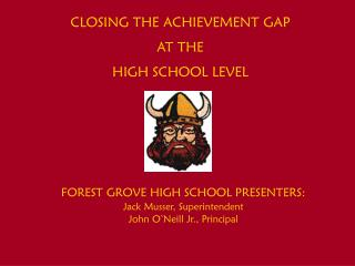 CLOSING THE ACHIEVEMENT GAP AT THE HIGH SCHOOL LEVEL