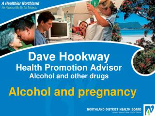 Dave Hookway Health Promotion Advisor Alcohol and other drugs