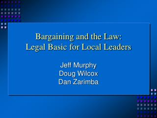 Bargaining and the Law: Legal Basic for Local Leaders