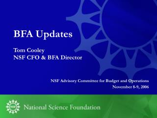 BFA Updates Tom Cooley NSF CFO & BFA Director