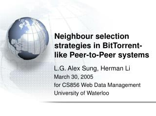Neighbour selection strategies in BitTorrent-like Peer-to-Peer systems