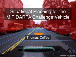 Situational Planning for the  MIT DARPA Challenge Vehicle
