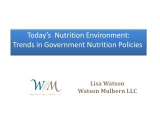 Today's  Nutrition Environment: Trends in Government Nutrition Policies