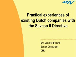 Practical experiences of existing Dutch companies with the Seveso II Directive