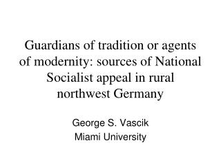 George S. Vascik Miami University