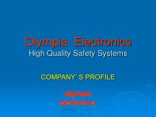 Olympia  Electronics High Quality Safety Systems