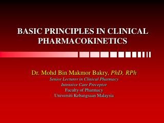 BASIC PRINCIPLES IN CLINICAL PHARMACOKINETICS