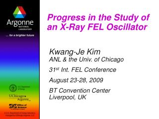 Progress in the Study of an X-Ray FEL Oscillator