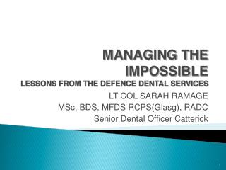 MANAGING THE IMPOSSIBLE LESSONS FROM THE DEFENCE DENTAL SERVICES
