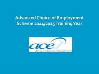 Advanced Choice of Employment  Scheme 2014/2015 Training Year