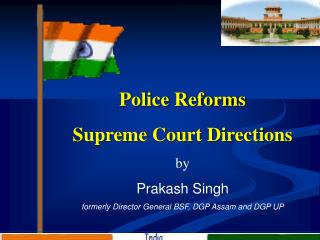 Police Reforms Supreme Court Directions by  Prakash Singh