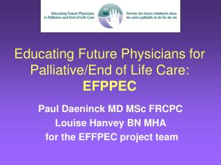 Educating Future Physicians for Palliative/End of Life Care:  EFPPEC