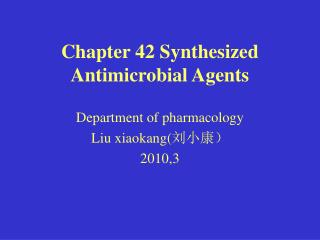 Chapter 42 Synthesized Antimicrobial Agents