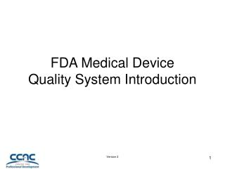 FDA Medical Device  Quality System Introduction