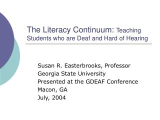 The Literacy Continuum:  Teaching Students who are Deaf and Hard of Hearing