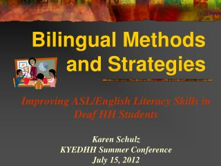 Bilingual Methods and Strategies