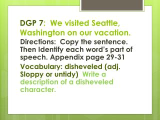 DGP 7 :  We visited Seattle, Washington on our vacation.