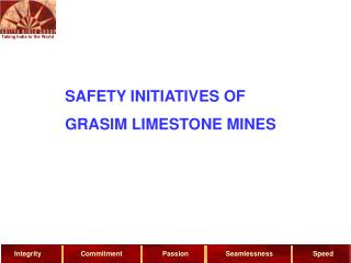 SAFETY INITIATIVES OF  GRASIM LIMESTONE MINES