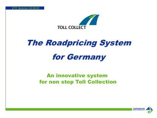 The Roadpricing System  for Germany