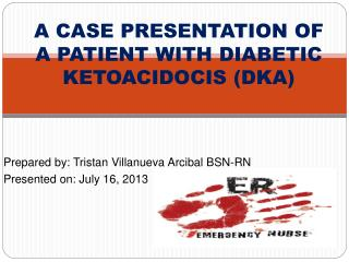 A CASE PRESENTATION OF A PATIENT WITH DIABETIC KETOACIDOCIS (DKA)