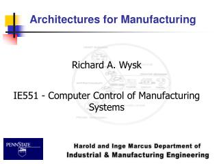 Architectures for Manufacturing