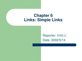 Chapter 6 Links: Simple Links
