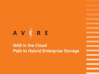 Storage with the Avere hybrid cloud NAS