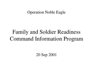 Operation Noble Eagle Family and Soldier Readiness Command Information Program
