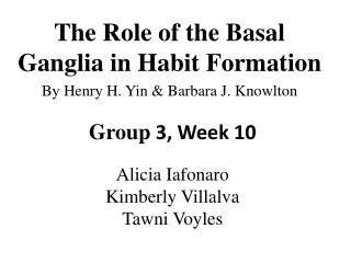 The Role of the Basal Ganglia in Habit Formation By Henry H. Yin & Barbara J. Knowlton