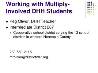 Working with Multiply-Involved DHH Students