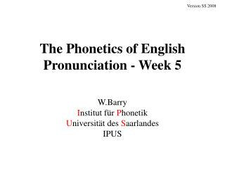 The Phonetics of English Pronunciation - Week 5