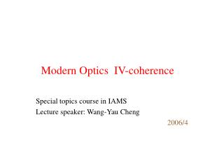 Modern Optics  IV-coherence