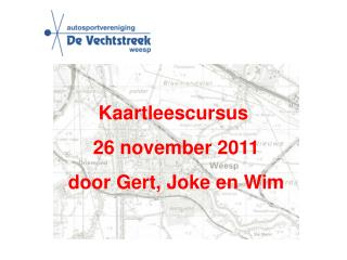 Kaartleescursus 26 november 2011 door Gert, Joke en Wim
