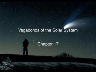 Vagabonds of the Solar System