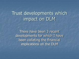 Trust developments which impact on DLM