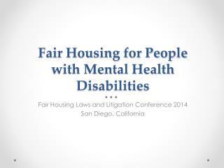 Fair Housing for People  with Mental Health Disabilities
