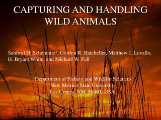 CAPTURING AND HANDLING  WILD ANIMALS