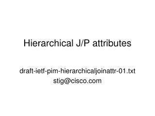 Hierarchical J/P attributes