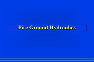 Fire Ground Hydraulics
