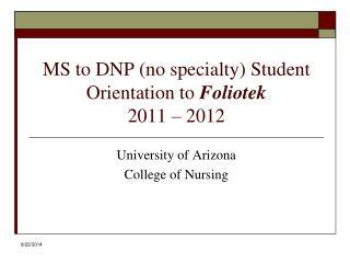 MS to DNP (no specialty) Student Orientation to Foliotek 2011 – 2012