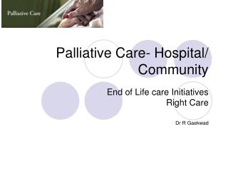 Palliative Care- Hospital/ Community