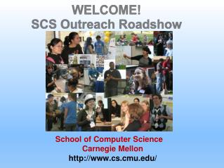 WELCOME!  SCS Outreach  Roadshow