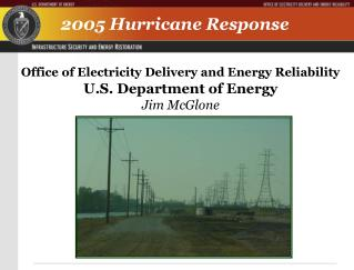 Office of Electricity Delivery and Energy Reliability U.S. Department of Energy Jim McGlone