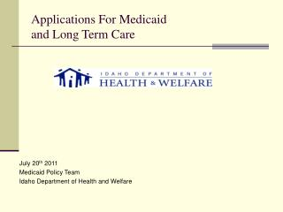 Applications For Medicaid  and Long Term Care