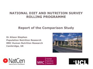 Dr Alison Stephen Population Nutrition Research MRC Human Nutrition Research Cambridge, UK