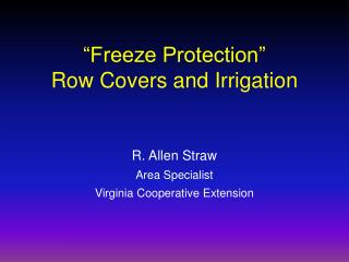 """Freeze Protection"" Row Covers and Irrigation"